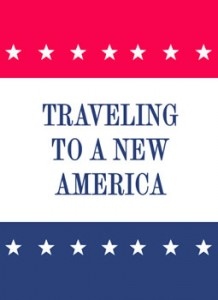 Traveling to a New America